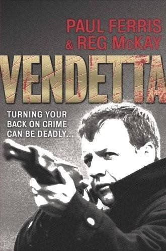 9781845020613: Vendetta: Turning Your Back on Crime Can Be Deadly...