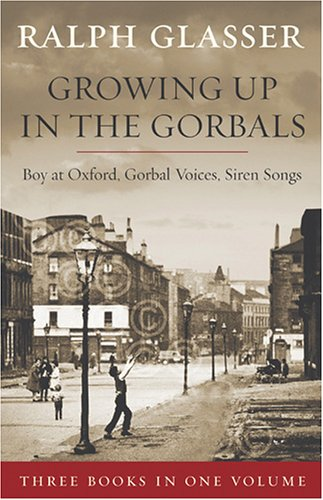 9781845020828: Ralph Glasser Omnibus: Growing Up in the Gorbals/Gorbals Boy at Oxford/Gorbals Voices, Siren Songs