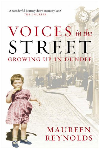 Voices in the Street: Growing Up in Dundee (9781845021047) by Maureen Reynolds