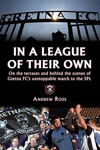 9781845021559: Gretna FC: Living the Dream : A Season with Football's Most Remarkable Club