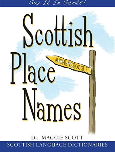 Scottish Place Names (Say It in Scots!): Scott, Maggie