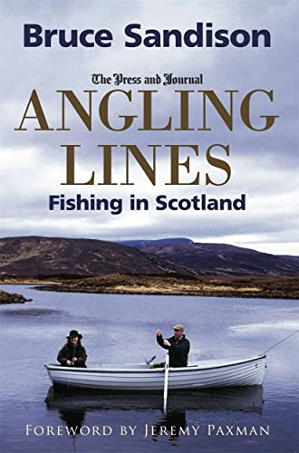 Angling Lines: Fishing in Scotland: Sandison, Bruce