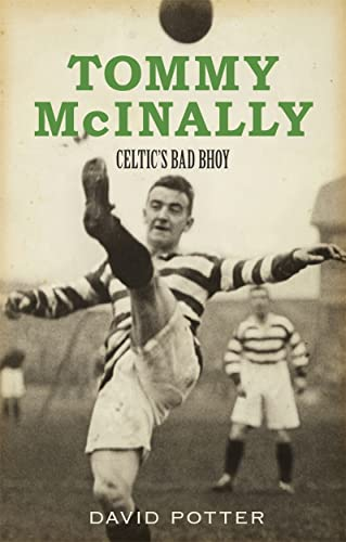 9781845022600: Tommy McInally: Celtic's Bad Bhoy?