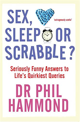 9781845022716: Sex, Sleep or Scrabble?: Seriously Funny Answers to Life's Quirkiest Queries