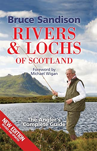 Rivers and Lochs of Scotland: The Angler's Complete Guide: Bruce Sandison