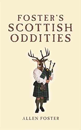 Foster's Scottish Oddities (1845022882) by Allen Foster