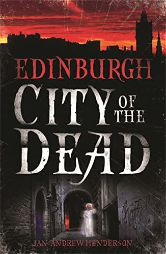 Edinburgh: City of the Dead: Jan-Andrew Henderson