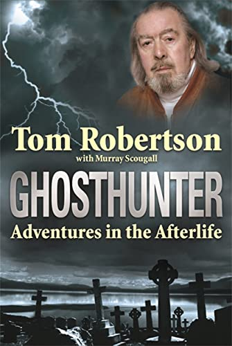 Ghosthunter: Adventures in the Afterlife: Tom Robertson and