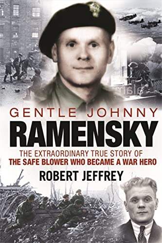 Gentle Johnny Ramensky: The Extraordinary True Story of the Safe Blower Who Became a War Hero (1845023188) by Robert Jeffrey