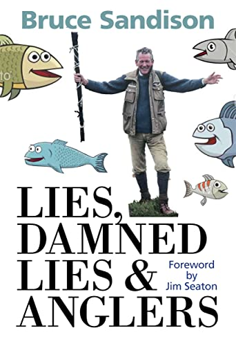 9781845023416: Lies, Damned Lies and Anglers: Fishing Tales and Other Stories. Bruce Sandison