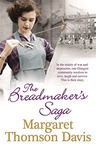 The Breadmakers Saga: Margaret Thomson Davis
