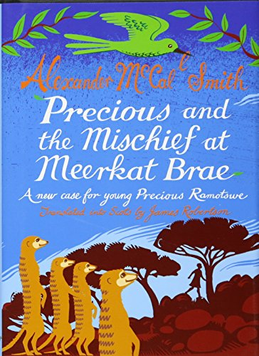 9781845025465: Precious and the Mischief at Meerkat Brae: A Young Precious Ramotswe Case