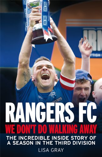 9781845026356: Rangers FC - We Don't Do Walking Away: The Incredible Inside Story of a Season in the Third Division