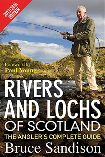 9781845027117: Rivers & Lochs of Scotland: The Angler's Complete Guide 2013/14
