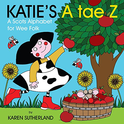 Katie's A Tae Z: An Alphabet for Wee Folk (Katie/Scots Book): James Robertson