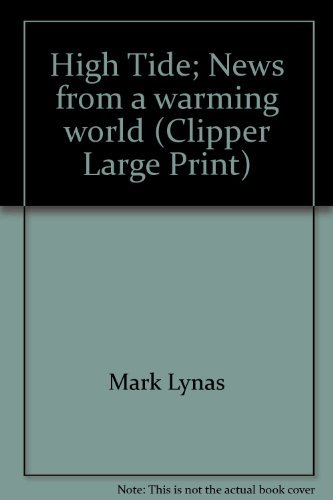 9781845057244: High Tide; News from a warming world (Clipper Large Print)
