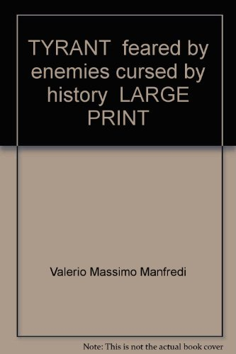 9781845058111: TYRANT feared by enemies cursed by history LARGE PRINT