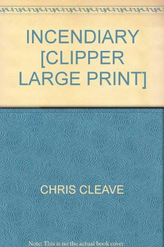9781845058265: INCENDIARY [CLIPPER LARGE PRINT]