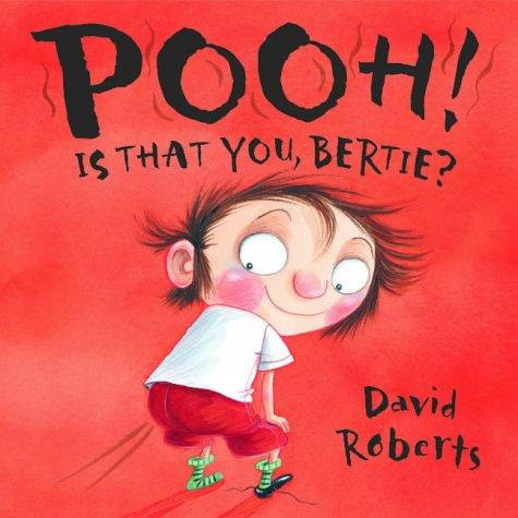 9781845060107: Pooh! Is That You Bertie? (Dirty Bertie)