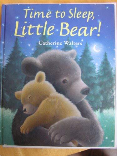 Time to Sleep, Little Bear! (Reader's Choice: Catherine Walters