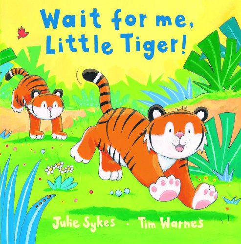 9781845063436: Wait for Me, Little Tiger!