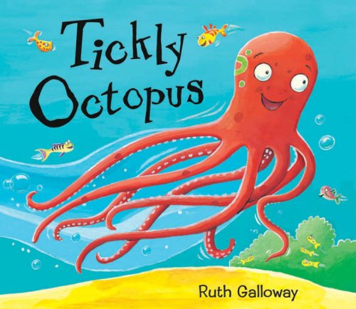 9781845063757: Tickly Octopus[ TICKLY OCTOPUS ] by Galloway, Ruth (Author) Mar-01-07[ Hardcover ]