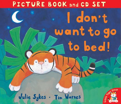 9781845064266: I Don't Want to Go to Bed! (Book & CD)