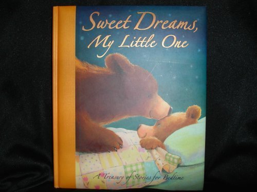 9781845064280: Sweet Dreams, My Little One: A Treasury of Stories for Bedtime