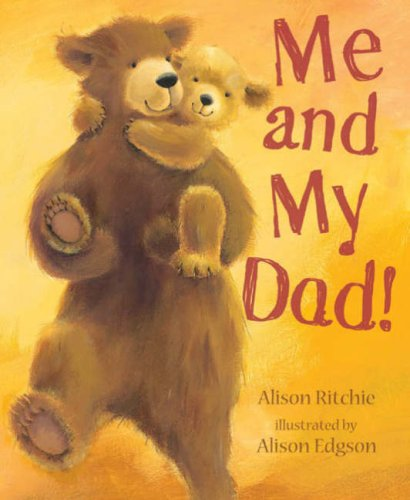 Me and My Dad!: Alison Ritchie