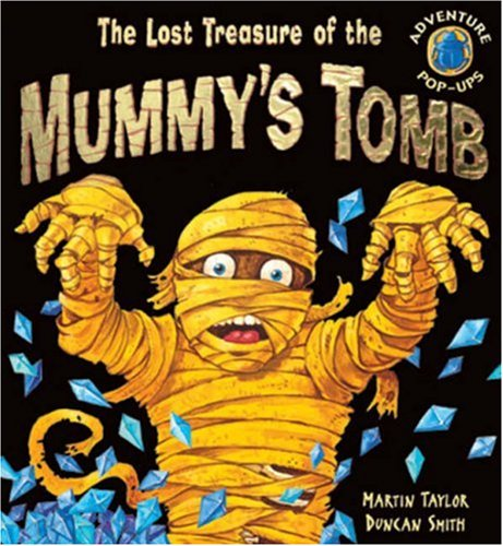 9781845065553: The Lost Treasure of the Mummy's Tomb (Adventure Pop-ups)