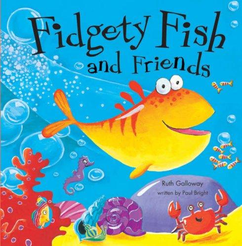 Fidgety Fish and Friends: Little Tiger Press