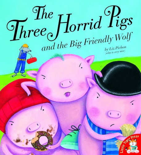 9781845066284: Three Horrid Pigs and the Big Friendly Wolf