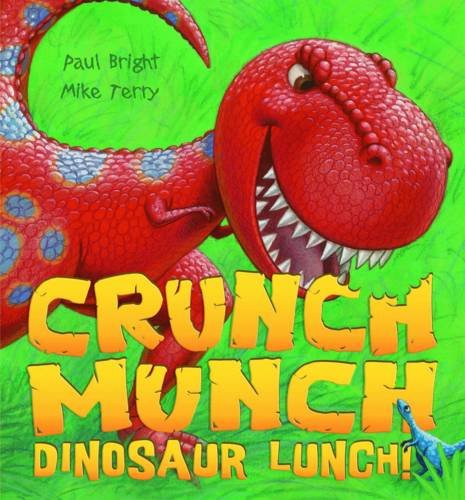 Crunch Munch Dinosaur Lunch! (1845069862) by Paul Bright