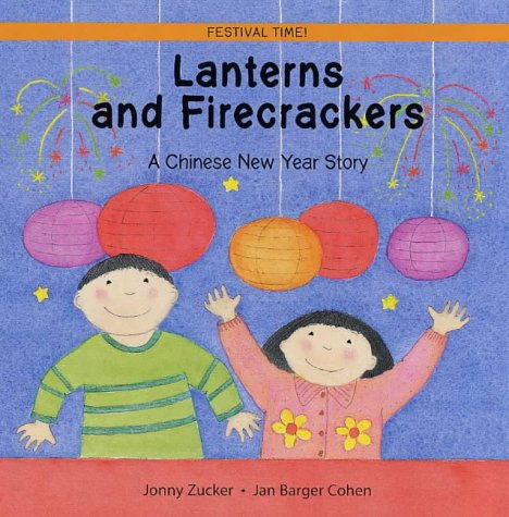 9781845070007: Lanterns and Firecrackers: A Chinese New Year Story (Festival Time!)