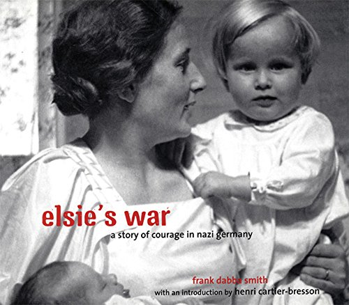 9781845070069: Elsie's War: A Story of Courage in Nazi Germany