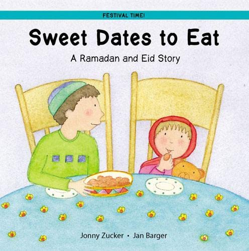 9781845070632: Sweet Dates to Eat: A Ramadan and Eid Story (Festival Time!)