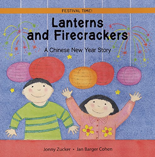 9781845070762: Lanterns and Firecrackers: A Chinese New Year Story (Festival Time)