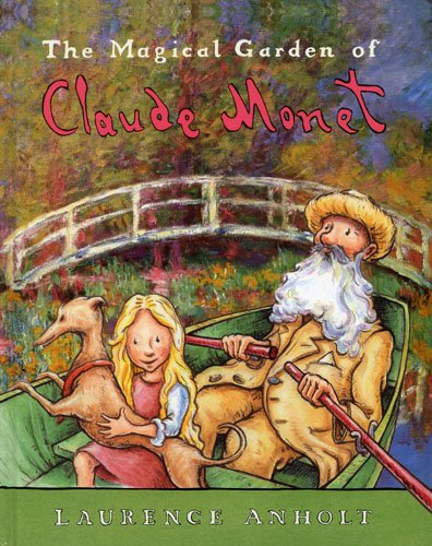 9781845071363: The Magical Garden of Claude Monet (Anholt's Artists)