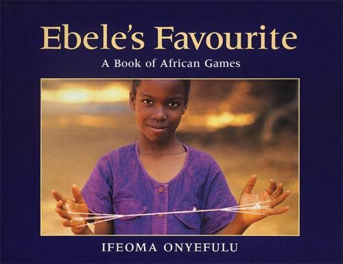 9781845071868: Ebele's Favourite: A Book of African Games
