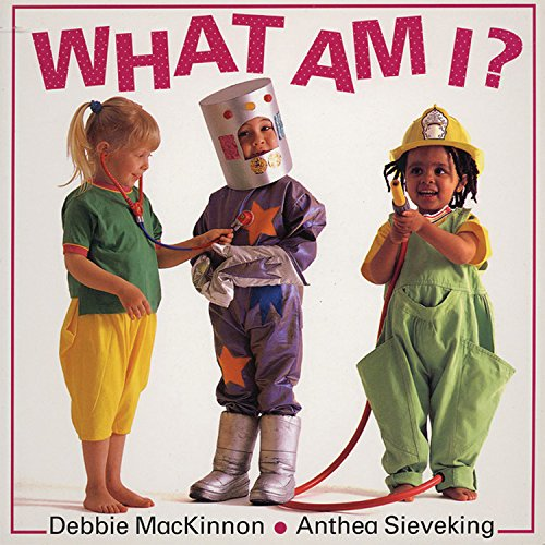 What Am I?: MacKinnon, Debbie; Sieveking, Anthea