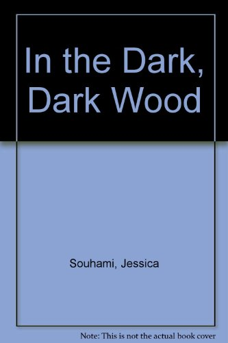 9781845073077: In the Dark, Dark Wood by Souhami, Jessica