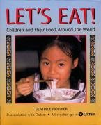 9781845073299: Let's Eat!: Children and Their Food Around the World