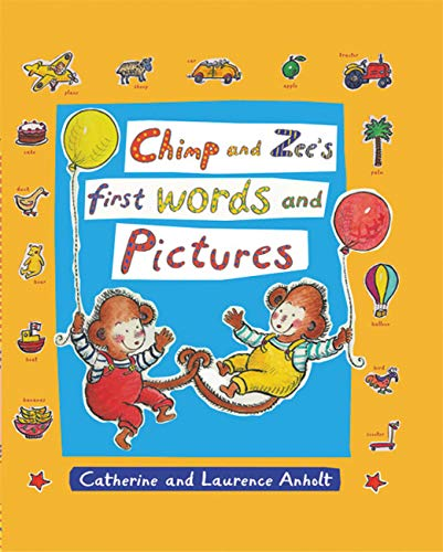 Chimp and Zee's First Words and Pictures (Chimp & Zee): Anholt, Laurence