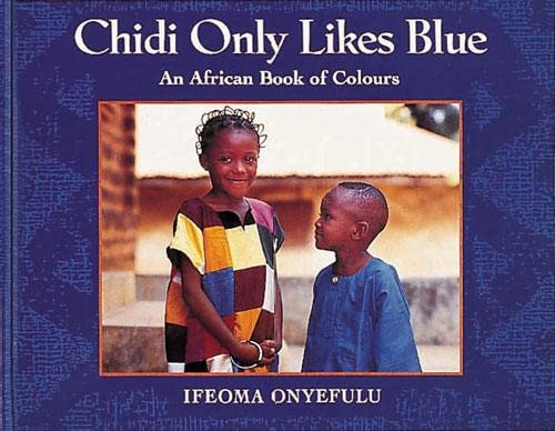 9781845074265: Chidi Only Likes Blue Big Book: An African Book of Colours