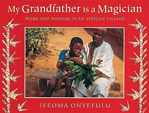 9781845075101: My Grandfather Is a Magician: Work and Wisdom in an African Village