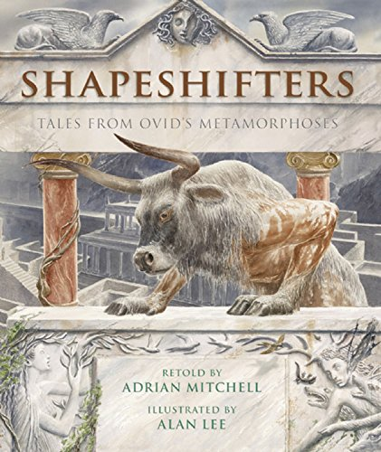 Shapeshifters : Tales from Ovid's Metamorphoses: Adrian Mitchell