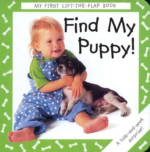 9781845075408: Find My Puppy! (My First Lift the Flap Books)
