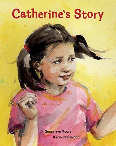 Catherine's Story: Genevieve Moore; Illustrator-Karin