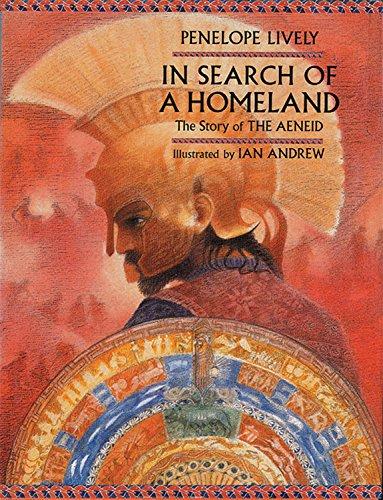 In Search of a Homeland: The Story of the Aeneid: Lively, Penelope
