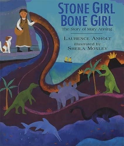 9781845077006: Stone Girl Bone Girl: The Story of Mary Anning of Lyme Regis